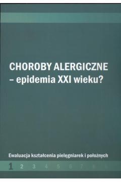 Choroby alergiczne Epidemia XXI w ?
