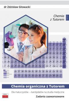 Chemia organiczna z Tutorem. Zadania zaawansowane