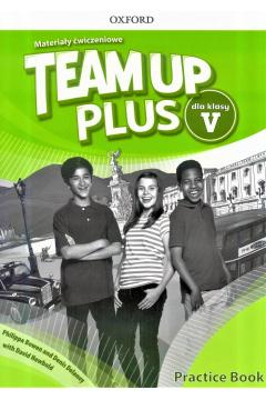 Team Up Plus dla klasy V. Materiały ćwiczeniowe z kodem dostępu do Online Practice