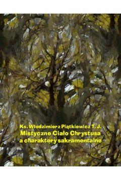 Mistyczne Ciało Chrystusa a charaktery sakramentalne