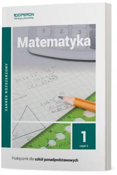 Matematyka 1. Podręcznik. Część 2. Zakres rozszerzony. Szkoła ponadpodstawowa