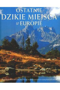 Ostatnie dzikie miejsca w Europie