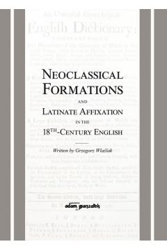 Neoclassical Formations and Latinate Affixation in the 18th Century English