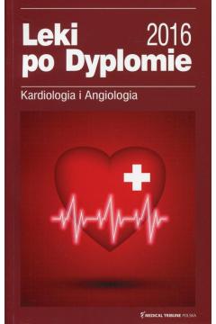 Leki po Dyplomie 2016 Kardiologia i Angiologia