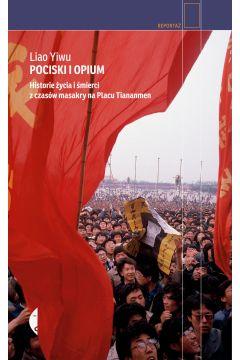 Pociski I opium historie życia I śmierci z czasów masakry na placu tiananmen