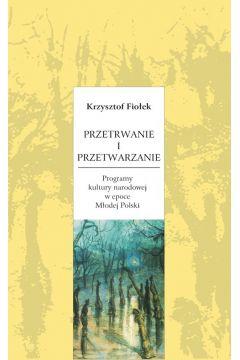 Przetrwanie i przetwarzanie. Programy kultury narodowej w epoce Młodej Polski