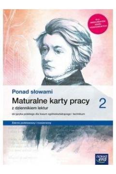 Ponad słowami 2 Maturalne karty pracy z dziennikiem lektur. Zakres podstawowy i rozszerzony - Szkoła ponadpodstawowa