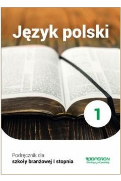 Język polski 1. Podręcznik. Szkoła branżowa I stopnia