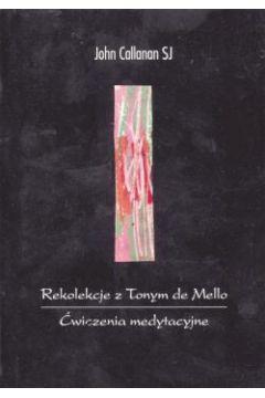Rekolekcje z Tonym de Mello. Ćwiczenia medytacyjne