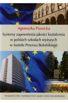 Systemy zapewnienia jakości kształcenia w polskich szkołach wyższych w świetle Procesu Bolońskiego
