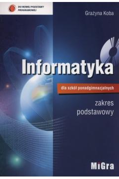 Informatyka dla szkół ponadgimnazjalnych. Podręcznik dla klasy 1. Zakres podstawowy