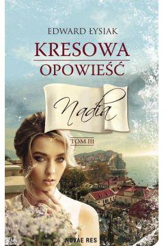 Kresowa opowieść Tom 3 Nadia