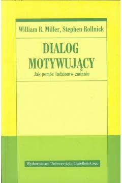Dialog motywujący. Jak pomóc ludziom w zmianie