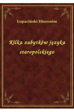 Kilka zabytków języka staropolskiego