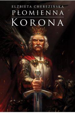 Odrodzone Królestwo. Tom 3. Płomienna korona
