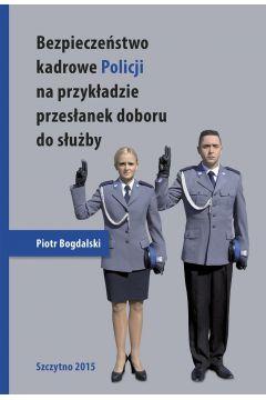 Bezpieczeństwo kadrowe Policji na przykładzie przesłanek doboru do służby