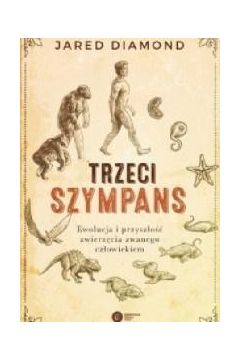 Trzeci szympans. Ewolucja i przyszłość