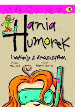 Hania Humorek T.10 I wakacje z dreszczykiem
