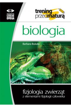 Biologia. Fizjologia zwierząt z elementami fizjologii człowieka