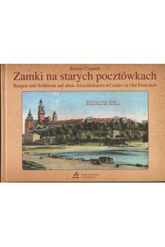 Zamki na starych pocztówkach, Burgen und Schlosser auf alten Ansichtskarten, Castles in Old Postcards