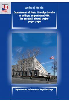 Department of State i Foreign Service w polityce zagranicznej USA lat gorącej i zimnej wojny, 1939-1989