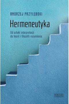 Hermeneutyka. Od sztuki interpretacji do teorii..