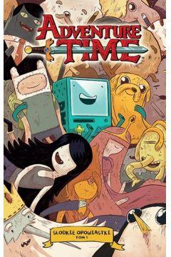 Adventure Time T.1 Słodkie Opowiastki