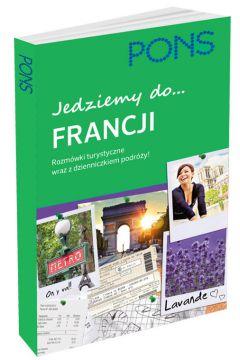 Jedziemy do Francji. Rozmówki turystyczne PONS