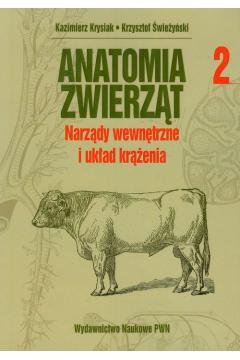 Anatomia zwierząt. Tom 2. Narządy wewnętrzne i układ krążenia