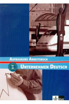 Unternehmen Deutsch Aufbaukurs Arbeitsbuch B1+B2