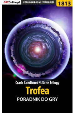 Crash Bandicoot N. Sane Trilogy - Trofea - poradnik do gry