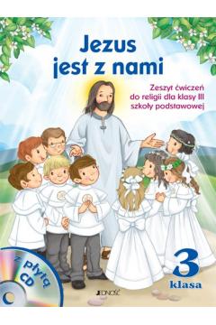Jezus jest z nami. Zeszyt ćwiczeń dla klasy 3 szkoły podstawowej