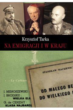 Na emigracji i w kraju Krzysztof Tarka