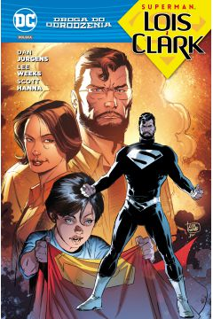 Superman. Lois i Clark.Droga do Odrodzenia