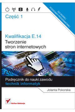 Kwalifikacja E.14 Tworzenie stron internetowy cz.1