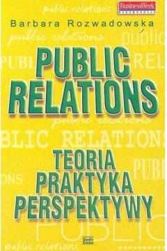 Public Relations Teoria praktyka perspektywy