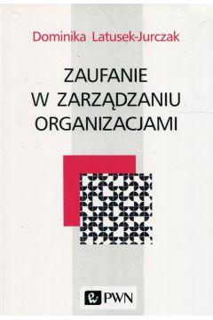 Zaufanie w zarządzaniu organizacjami