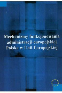 Mechanizmy funkcjonowania administracji europejskiej