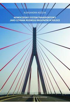 Nowoczesny system transportowy jako czynnik rozwoju regionów w Polsce