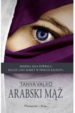 Arabski mąż. Arabska saga. Tom 6