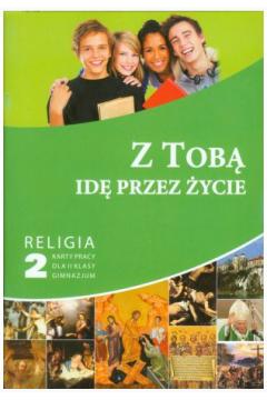 Religia Z Tobą idę przez życie GIMN kl.2 ćwiczenia