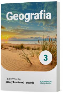 Geografia 3. Podręcznik dla szkoły branżowej I stopnia