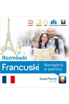 Rozmówki: Francuski. Niezbędnik w podróży