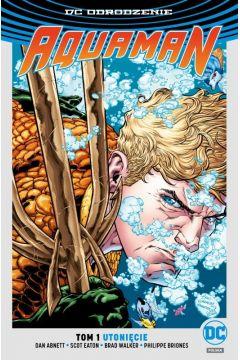 Aquaman. Utonięcie. Tom 1 (edycja limitowana)
