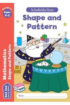 Get Set Mathematics Shape and Pattern: Reception. Ages 4-5