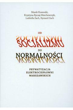 Od socjalizmu do normalności Prywatyzacja elektrociepłowni warszawskich