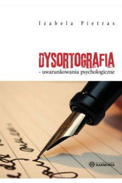 Dysortografia uwarunkowania psychologiczne