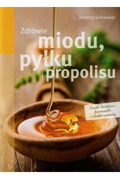 Zdrowie z miodu, pyłku i propolisu