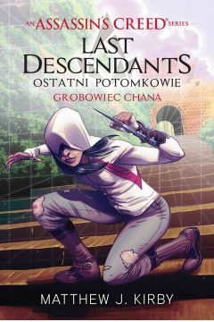Assassin's Creed: Last Descendants. Ostatni potomkowie. Grobowiec chana