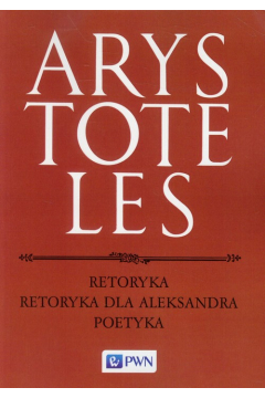 Retoryka. Retoryka dla Aleksandra. Poetyka
